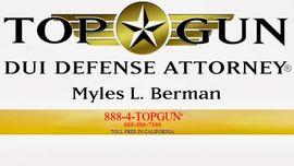 Top Gun DUI Defense Attorney Myles L. Berman | Irvine, Los Angeles and Westlake Village, CA , , Criminal Law Attorney